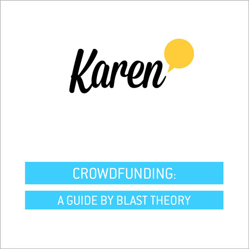 Crowdfunding: a guide by Blast Theory