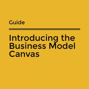 Introducing the Business Model Canvas