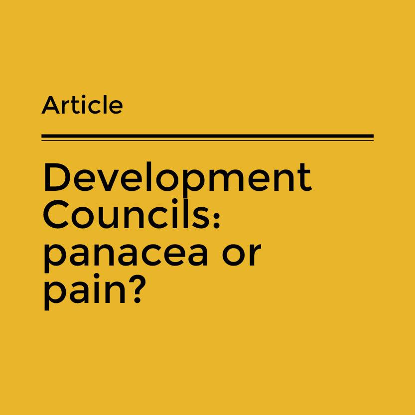 Development Councils: panacea or pain