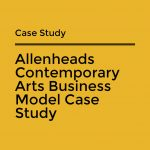 Allenheads Contemporary Arts Business Model Case Study cover