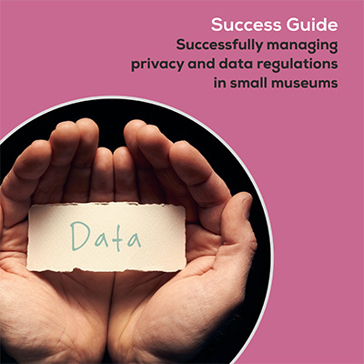 AIM Success Guide: Successfully managing privacy and data regulations in small museums