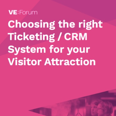 Choosing the right Ticketing/CRM system for your Visitor Attraction