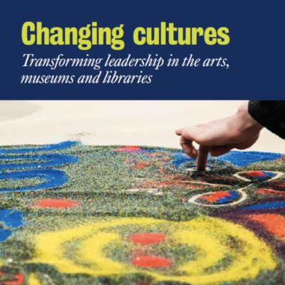 Changing Cultures – transforming leadership in the arts, museums and libraries