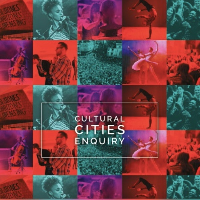 Cultural Cities Enquiry. Enriching UK cities through smart investment in culture.