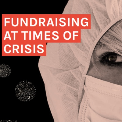 Now, New and Next for Cultural Fundraisers. Fundraising at Times of Crisis.