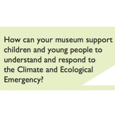 Guide: How can your museum support children and young people to understand and respond to the Climate and Ecological Emergency?