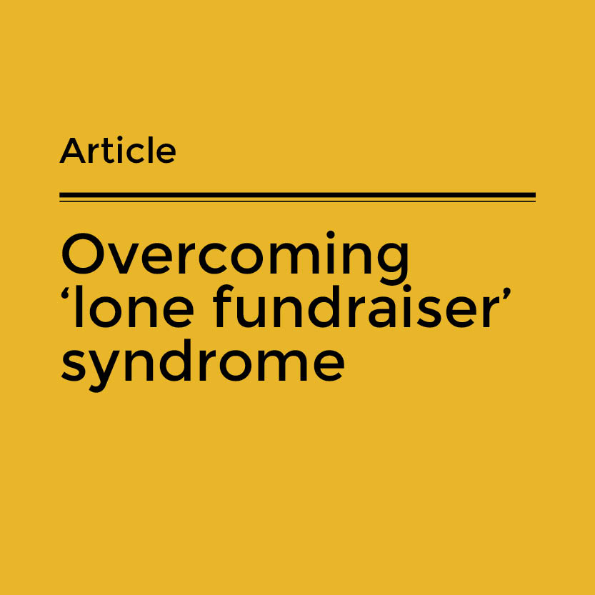 Overcoming lone fundraiser syndrome