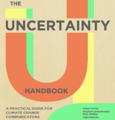 The Uncertainty Handbook: A practical guide for climate change communicators
