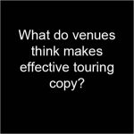 What do venues think makes effective touring copy?