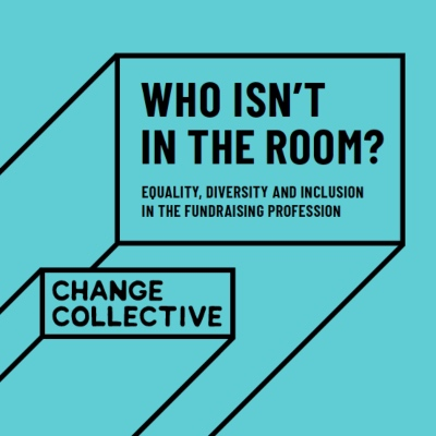 Who isn't in the room: equality, diversity and inclusion in fundraising