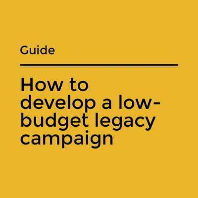 How to develop a low-budget legacy campaign