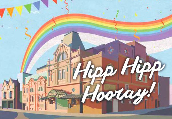 The frontage of the Darlington Hippodrome with an illustration of a rainbow, bunting and the words Hipp Hipp Hooray