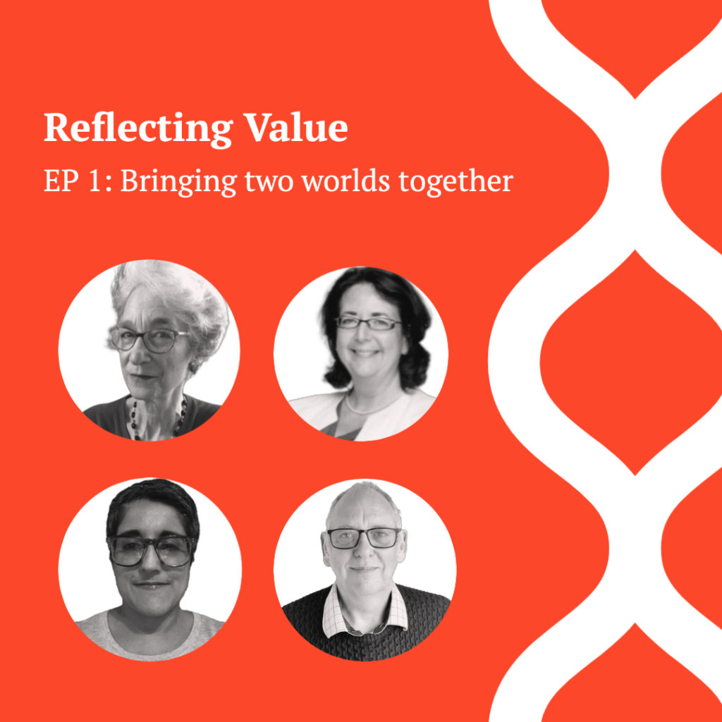 Reflecting Value Ep 1: Bringing two worlds together