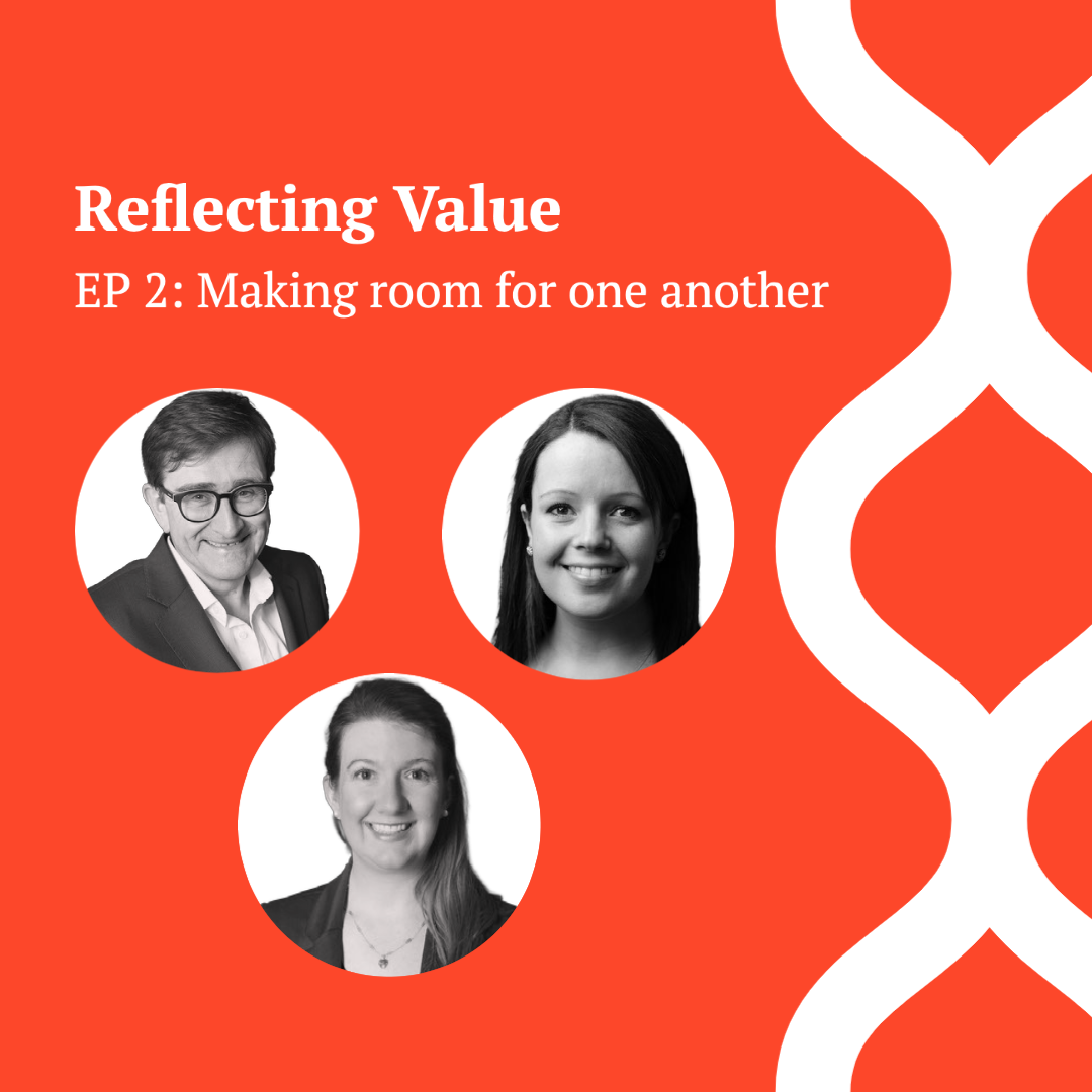 Reflecting Value Ep 2: Making room for one another