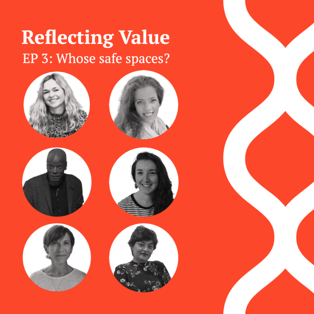 Reflecting Value Ep 3: Whose safe spaces?